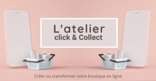 L'atelier click & Collect
